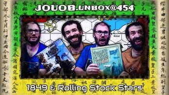 JOUOB.unbox@454 : 1849 & Rolling Stock Stars
